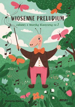 Zabawy z muzyką klasyczną – Wiosenne preludium